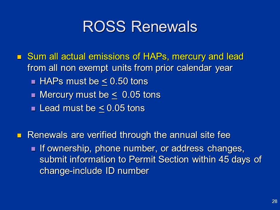 ROSS Renewals Sum all actual emissions of HAPs, mercury and lead from all non exempt units from prior calendar year.
