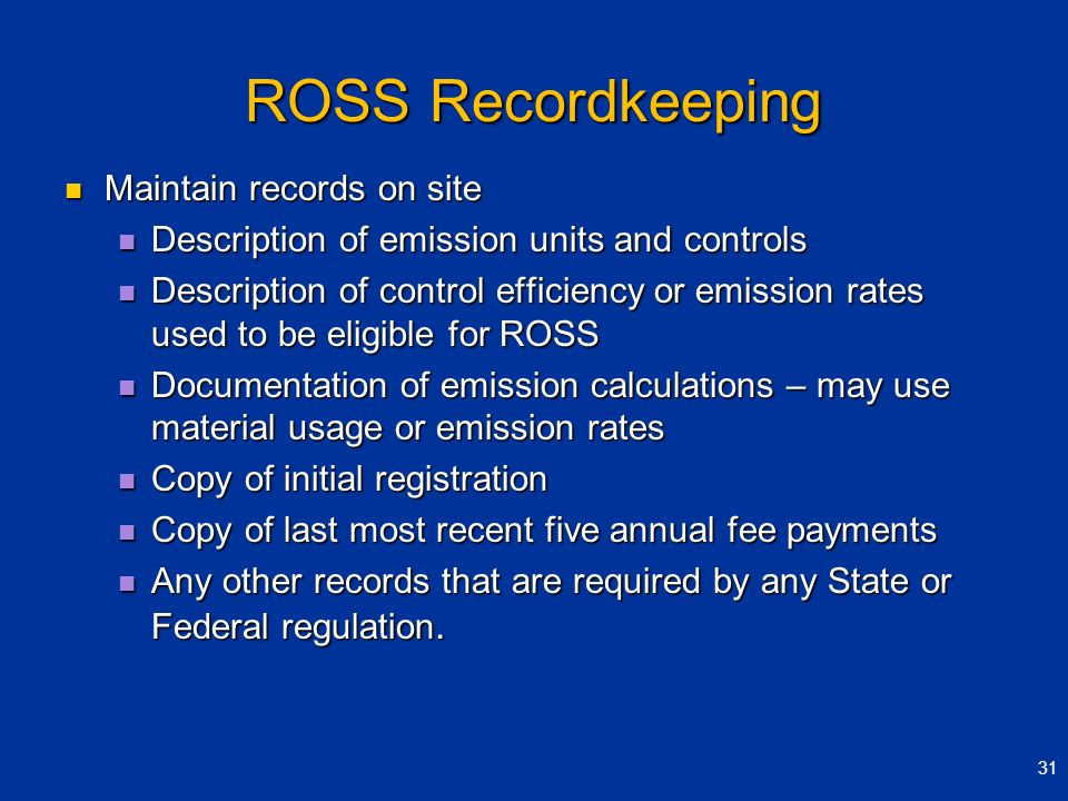 ROSS Recordkeeping Maintain records on site
