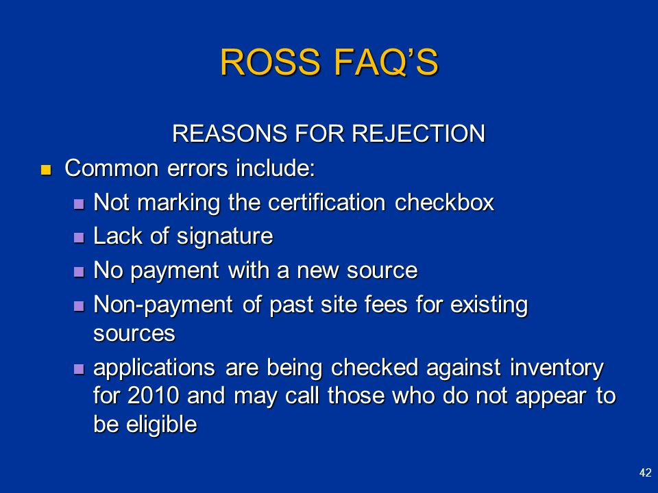 ROSS FAQ'S REASONS FOR REJECTION Common errors include: