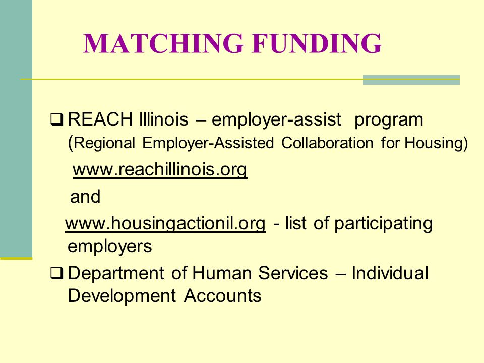 MATCHING FUNDING REACH Illinois – employer-assist program (Regional Employer-Assisted Collaboration for Housing)