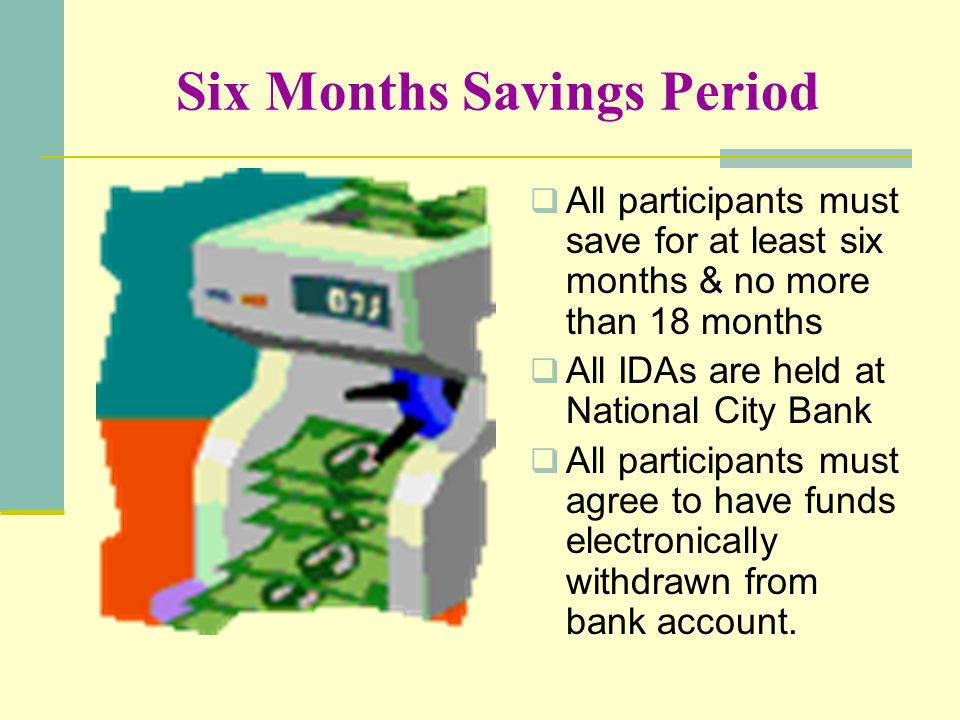 Six Months Savings Period