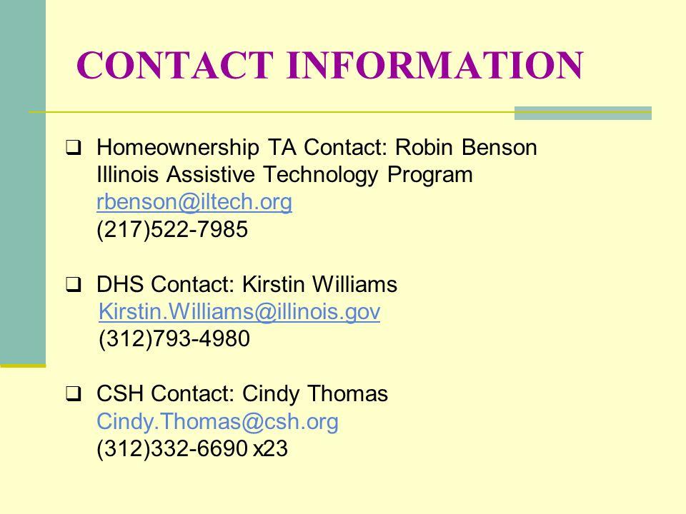 CONTACT INFORMATION Homeownership TA Contact: Robin Benson. Illinois Assistive Technology Program.
