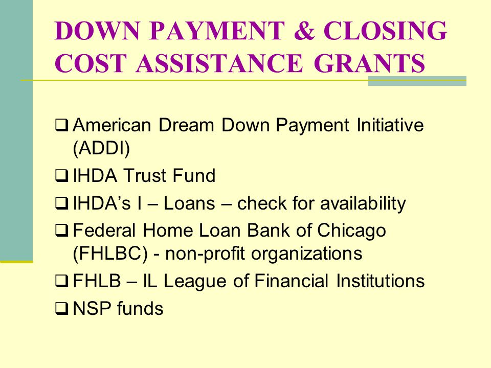 DOWN PAYMENT & CLOSING COST ASSISTANCE GRANTS