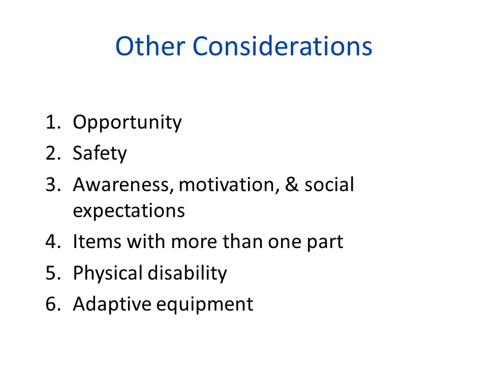 Other Considerations Opportunity Safety