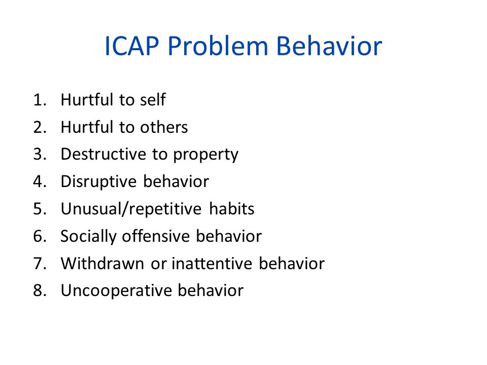 ICAP Problem Behavior Hurtful to self Hurtful to others
