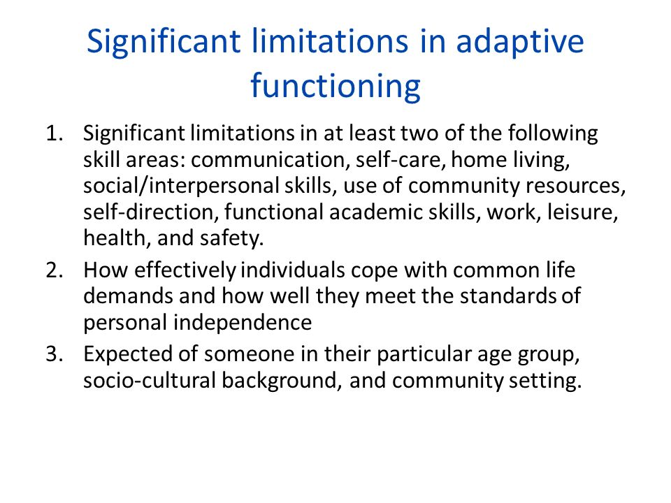 Significant limitations in adaptive functioning
