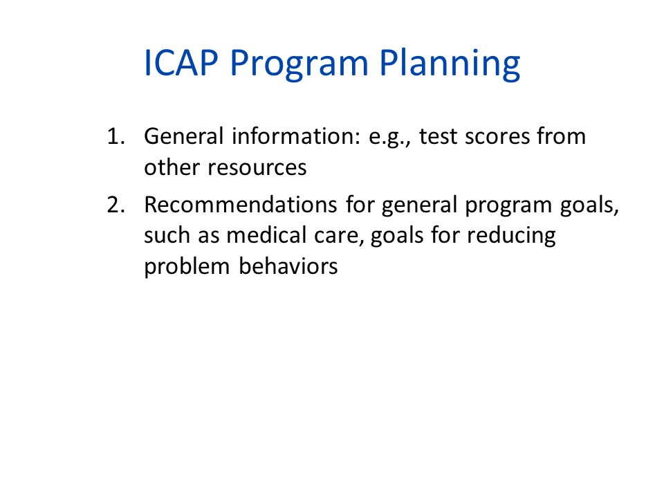 ICAP Program Planning General information: e.g., test scores from other resources.