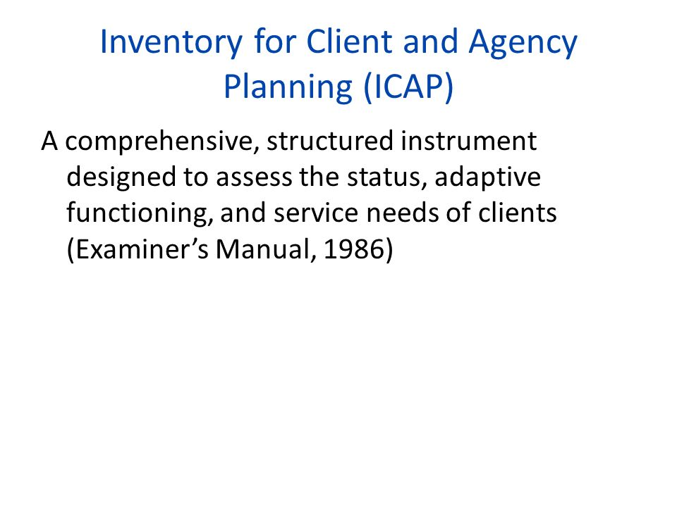 Inventory for Client and Agency Planning (ICAP)