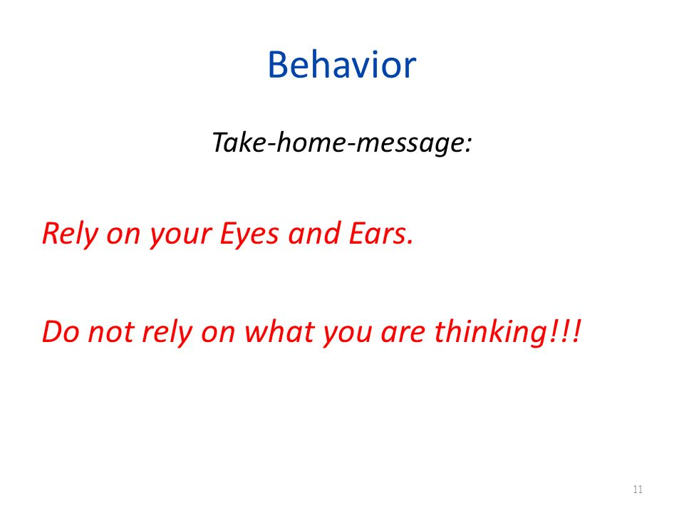 Behavior Rely on your Eyes and Ears.