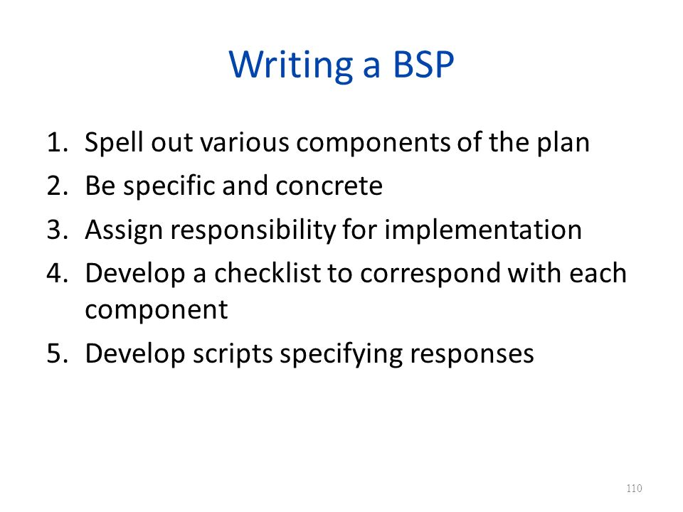 Writing a BSP Spell out various components of the plan