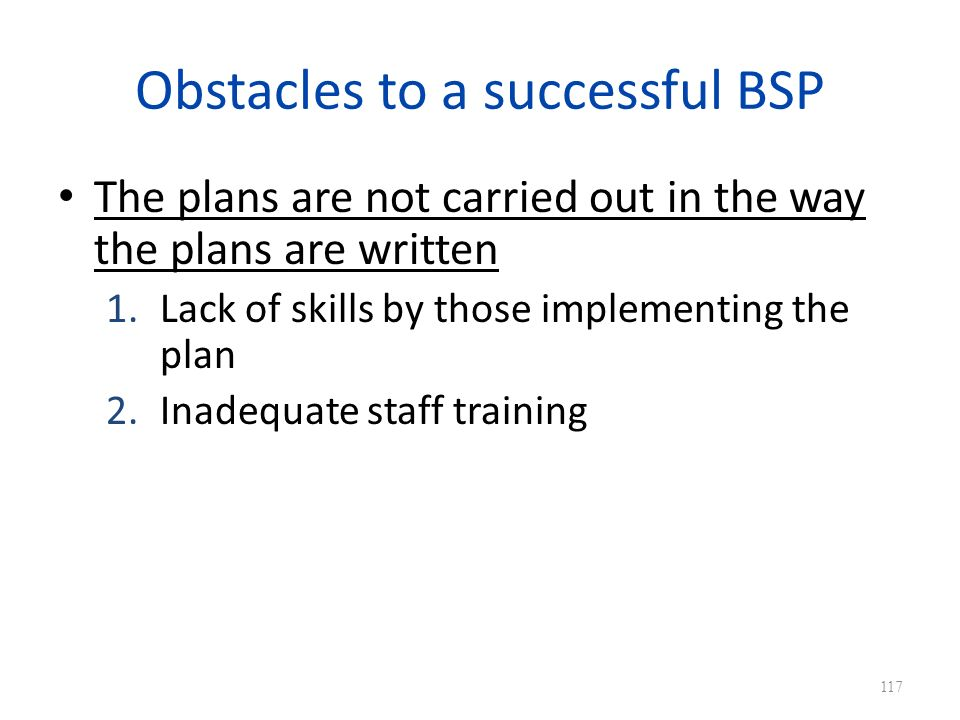 Obstacles to a successful BSP