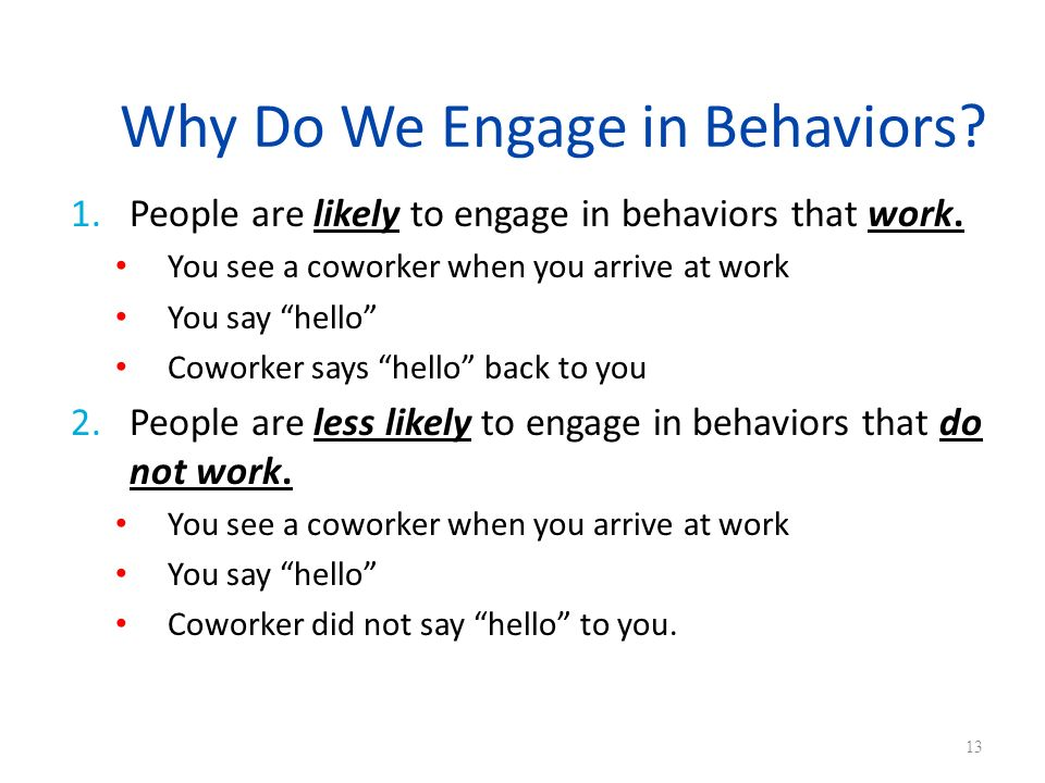 Why Do We Engage in Behaviors
