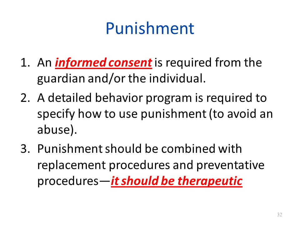Punishment An informed consent is required from the guardian and/or the individual.