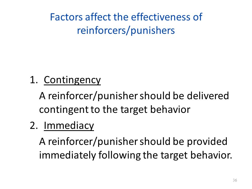 Factors affect the effectiveness of reinforcers/punishers