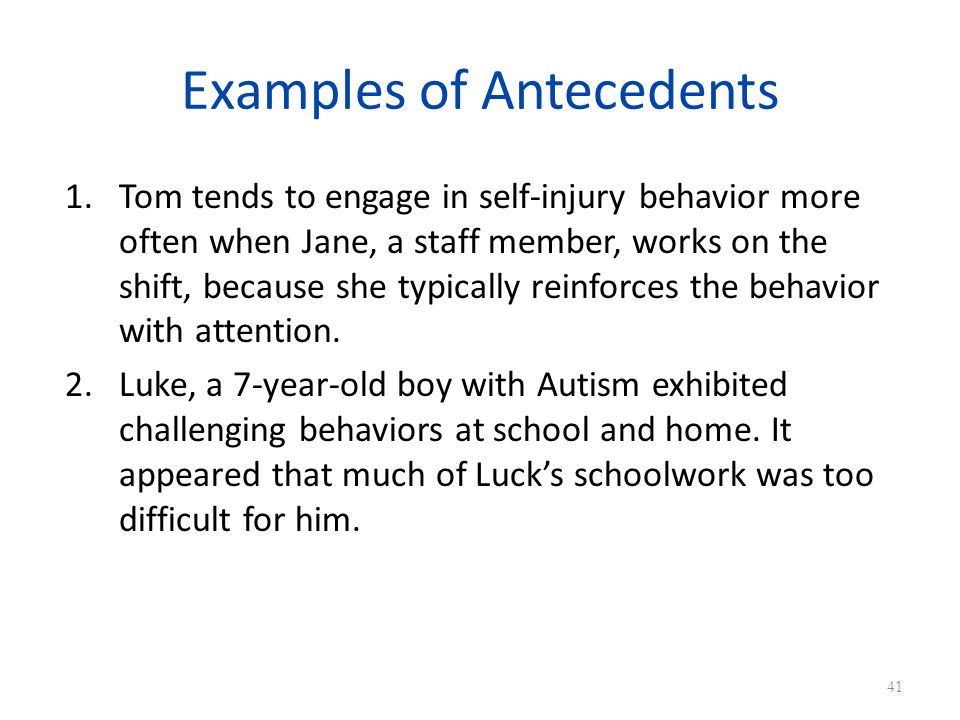 Examples of Antecedents