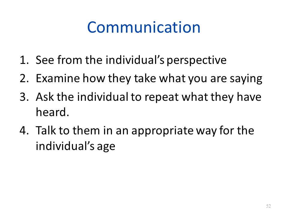 Communication See from the individual's perspective