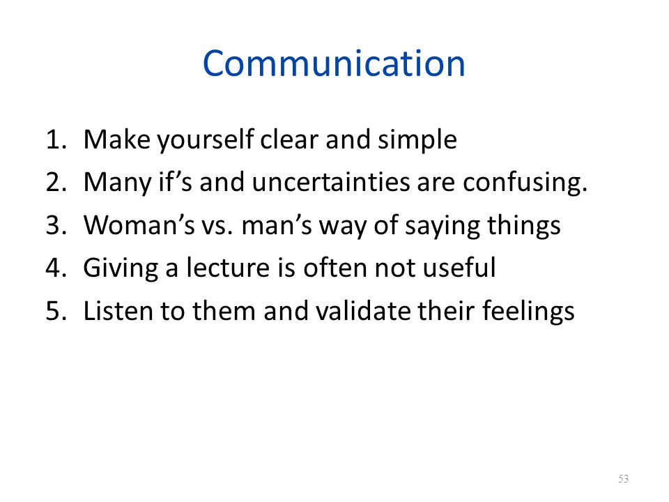Communication Make yourself clear and simple