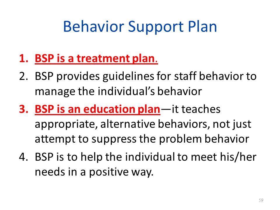 Behavior Support Plan BSP is a treatment plan.