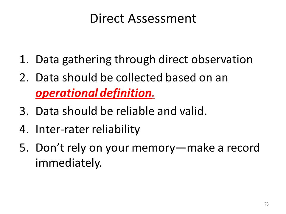 Direct Assessment Data gathering through direct observation