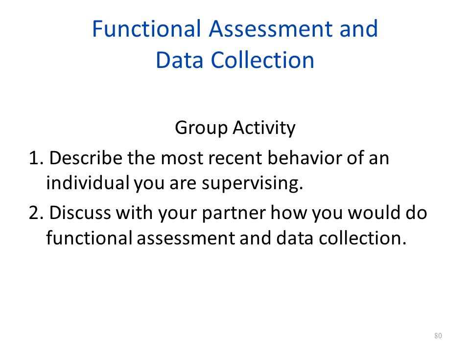 Functional Assessment and Data Collection