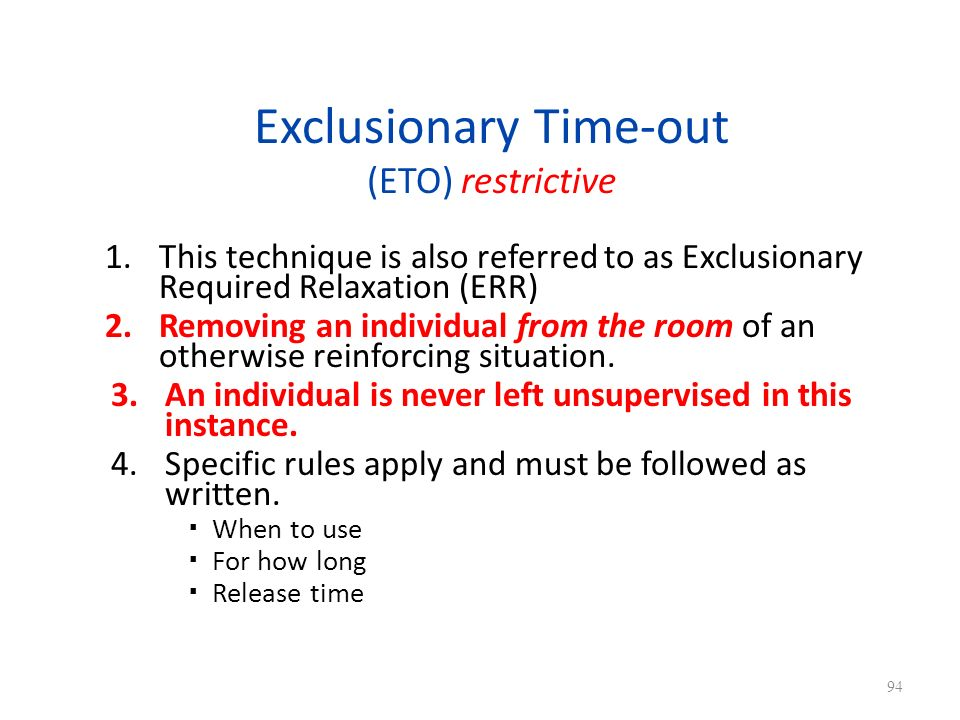 Exclusionary Time-out (ETO) restrictive