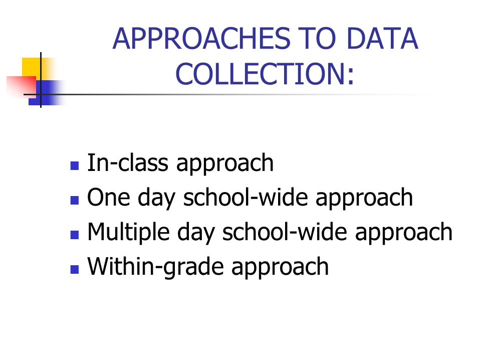 APPROACHES TO DATA COLLECTION: