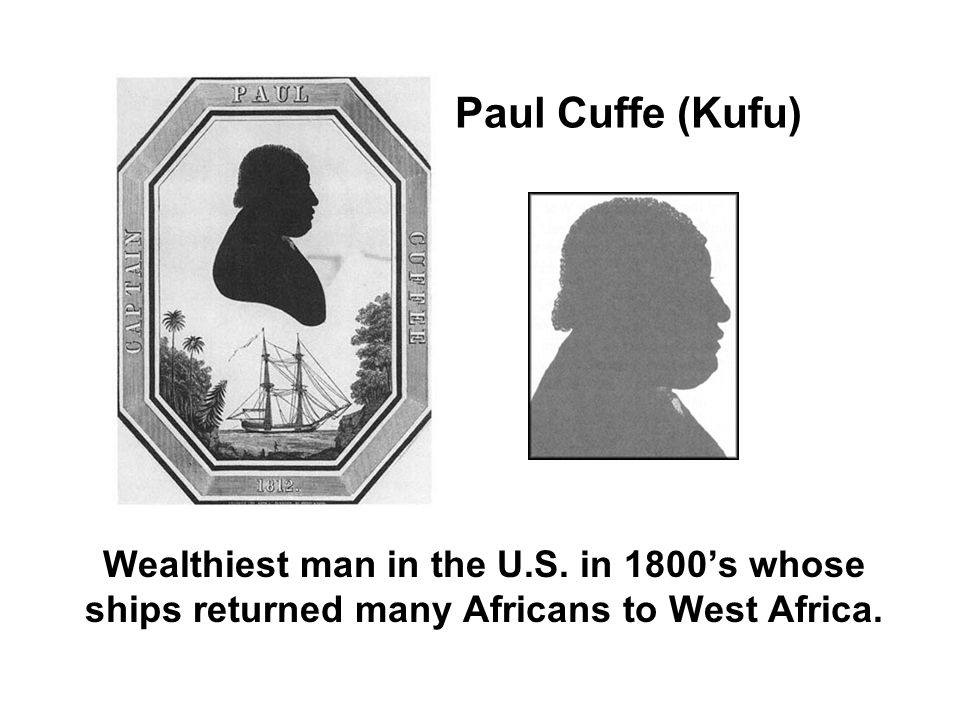Paul Cuffe (Kufu) Wealthiest man in the U.S.