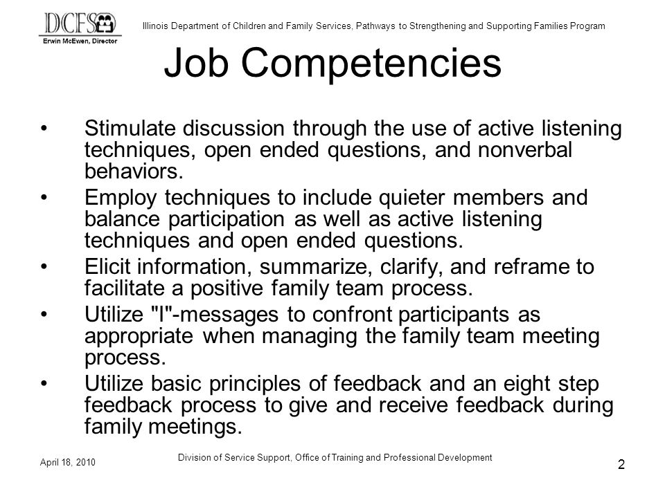 Job Competencies Stimulate discussion through the use of active listening techniques, open ended questions, and nonverbal behaviors.