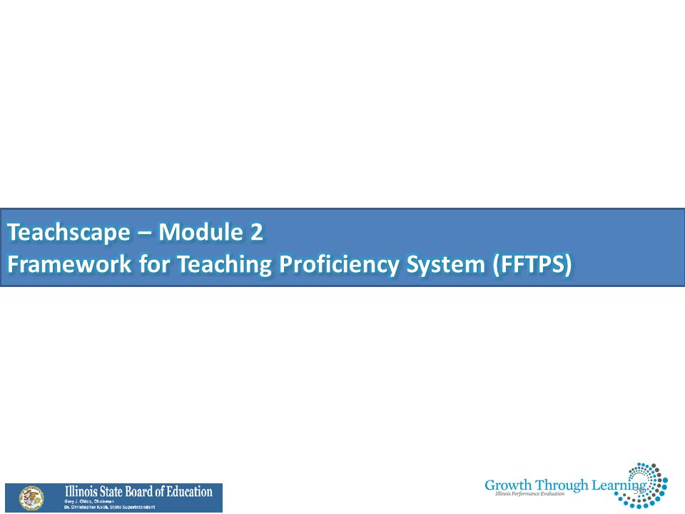 Teachscape – Module 2 Framework for Teaching Proficiency System (FFTPS)