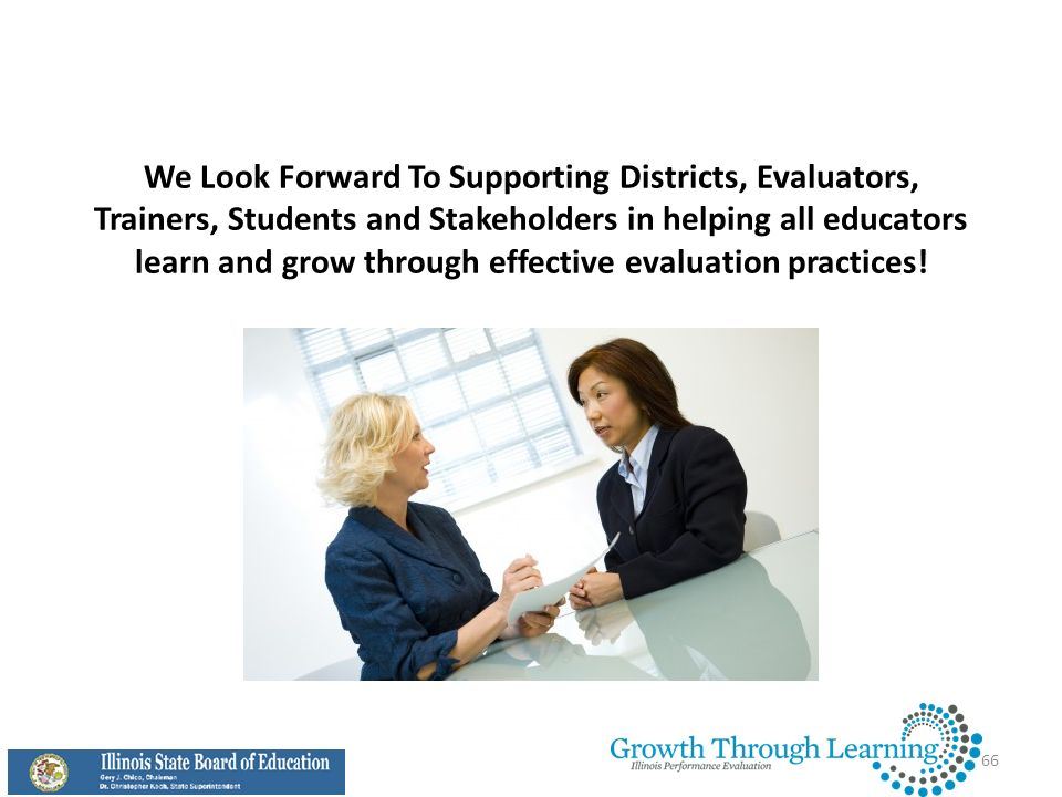 We Look Forward To Supporting Districts, Evaluators, Trainers, Students and Stakeholders in helping all educators learn and grow through effective evaluation practices!