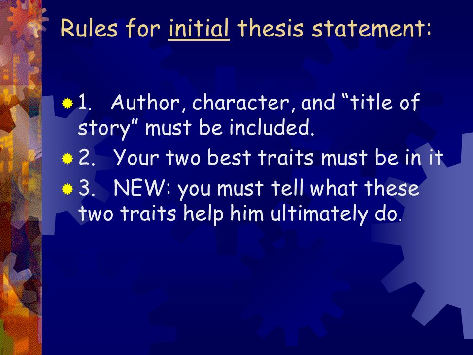 what are thesis statements The thesis statement or main claim must be debatable an argumentative or persuasive piece of writing must begin with a debatable thesis or claim.