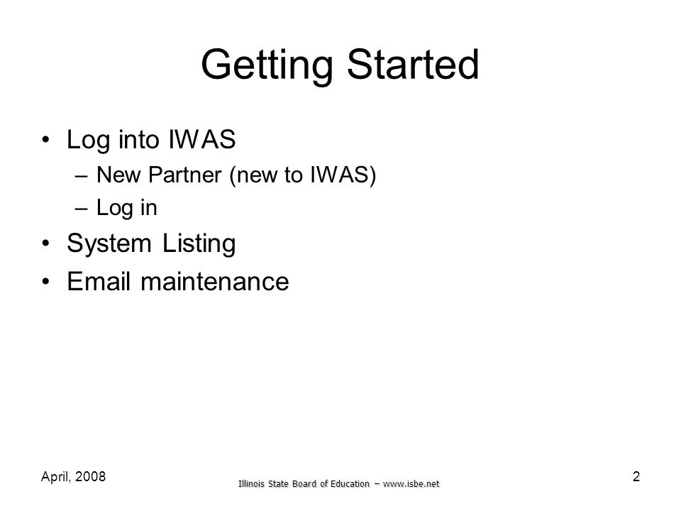 Getting Started Log into IWAS System Listing Email maintenance
