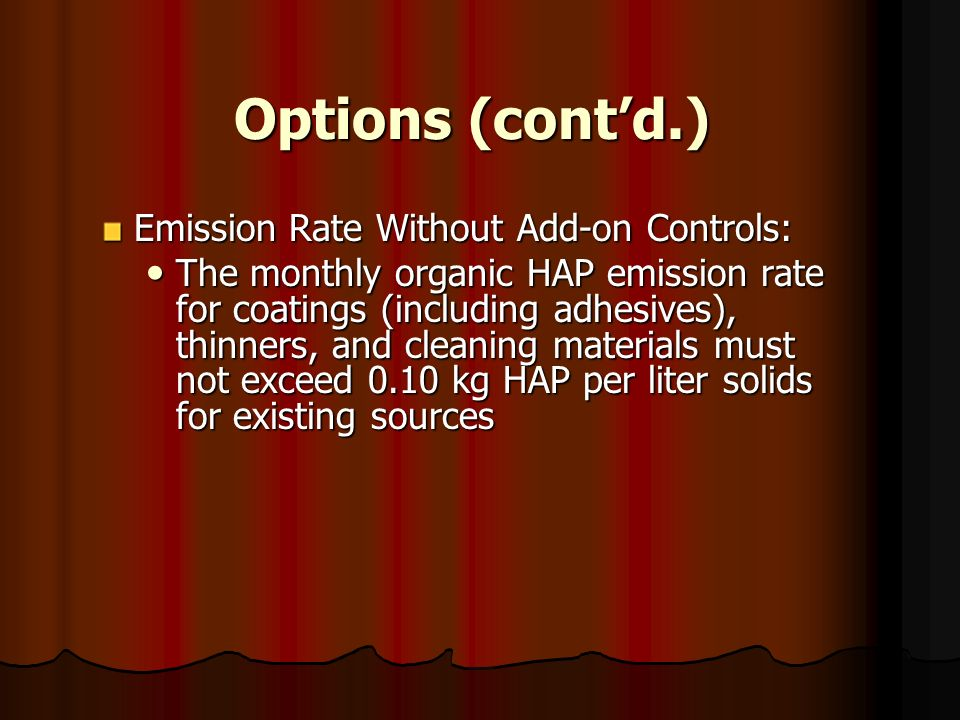 Options (cont'd.) Emission Rate Without Add-on Controls: