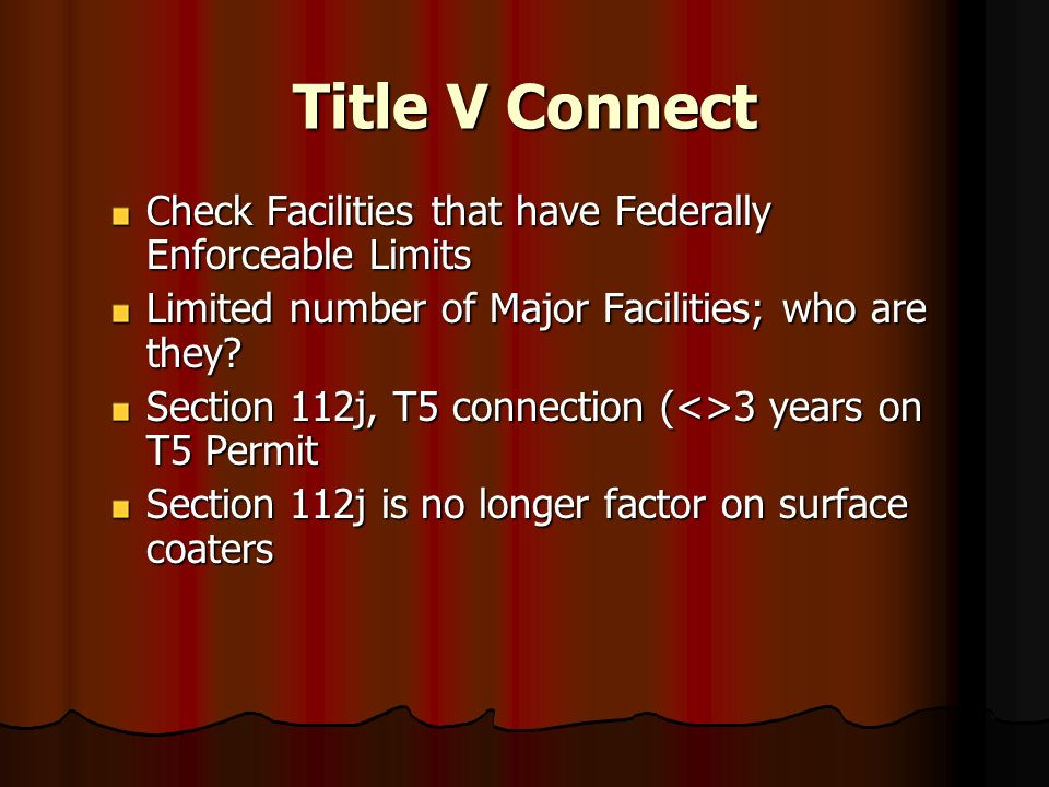 Title V Connect Check Facilities that have Federally Enforceable Limits. Limited number of Major Facilities; who are they