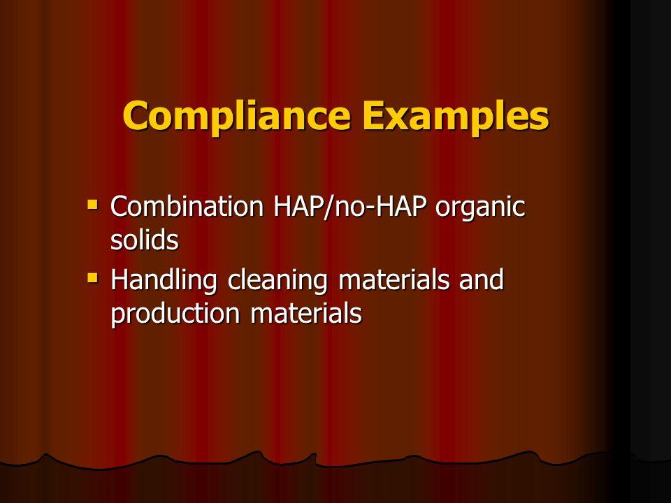 Compliance Examples Combination HAP/no-HAP organic solids