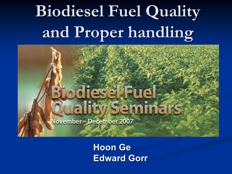 Biodiesel Fuel Quality and Proper handling