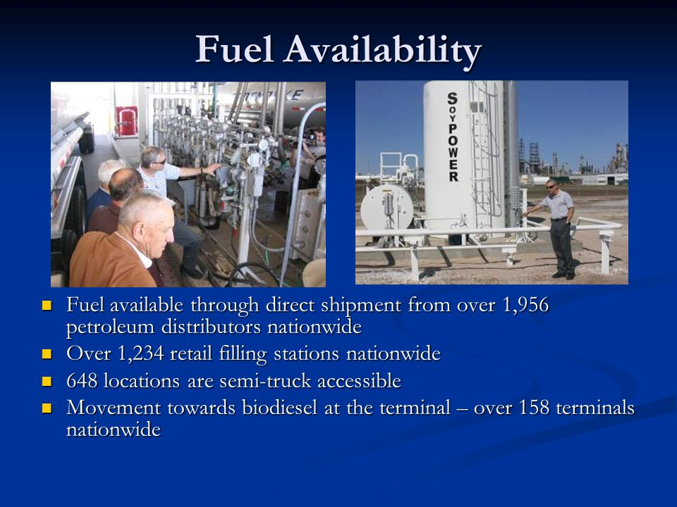 Fuel Availability Fuel available through direct shipment from over 1,956 petroleum distributors nationwide.