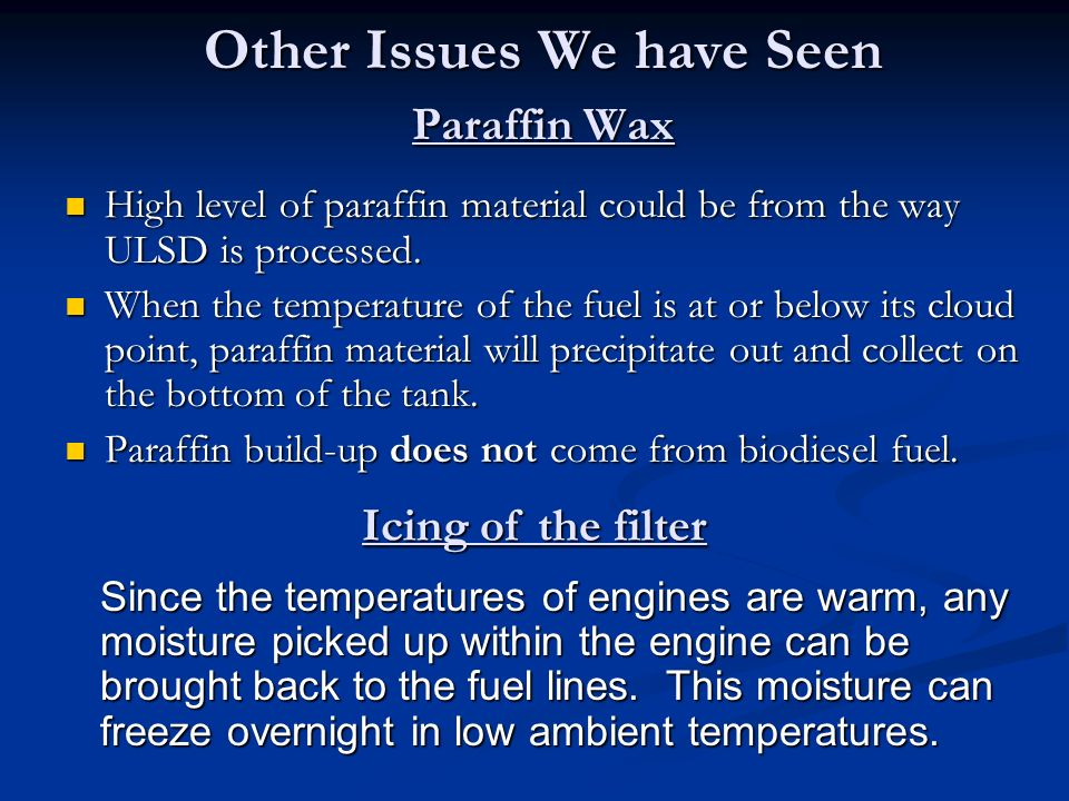 Other Issues We have Seen Paraffin Wax