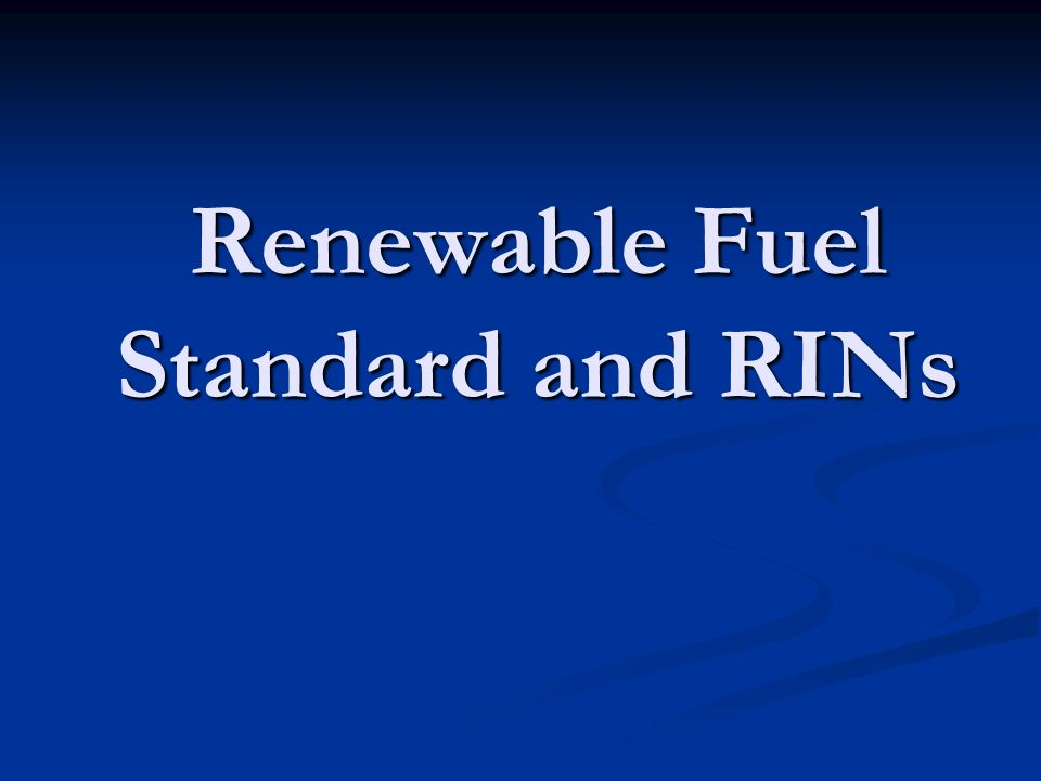 Renewable Fuel Standard and RINs