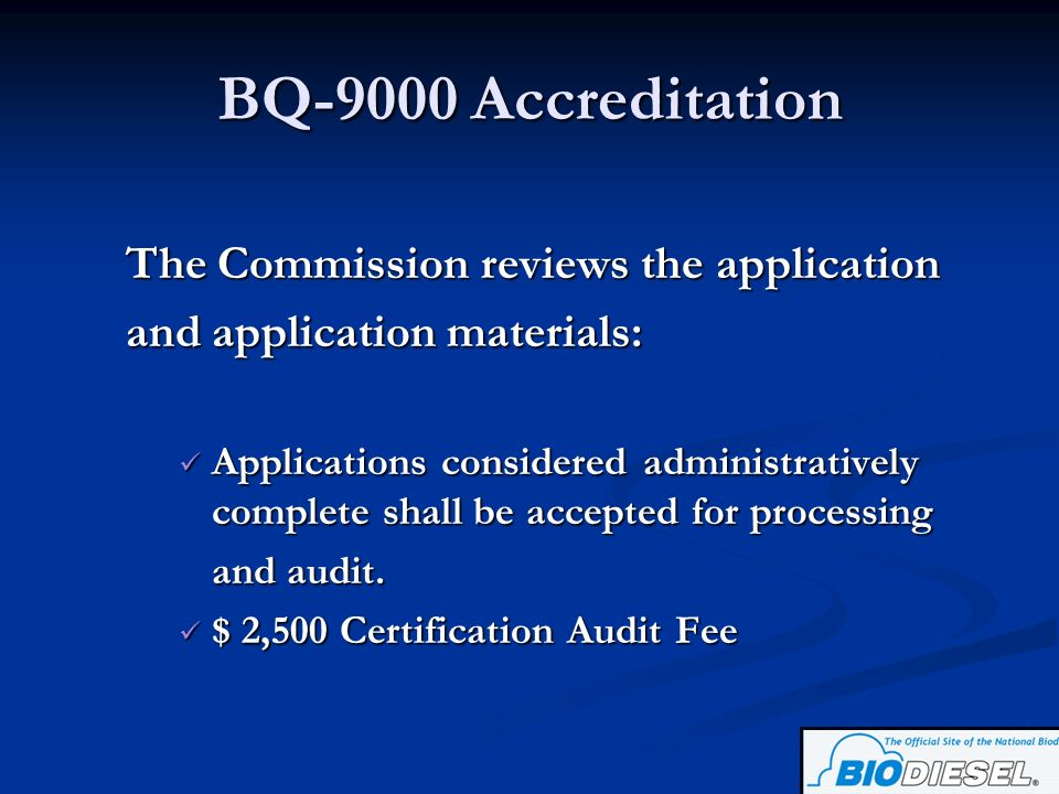 BQ-9000 Accreditation The Commission reviews the application