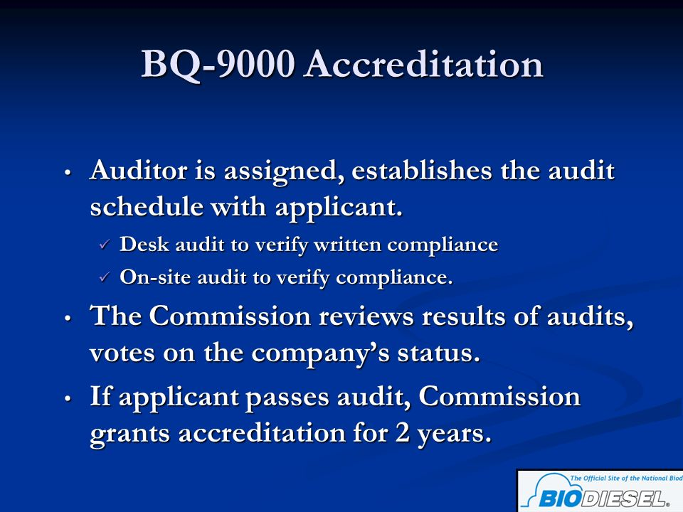 BQ-9000 Accreditation Auditor is assigned, establishes the audit schedule with applicant. Desk audit to verify written compliance.
