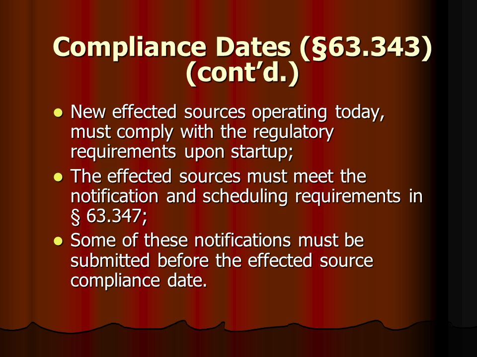 Compliance Dates (§63.343) (cont'd.)
