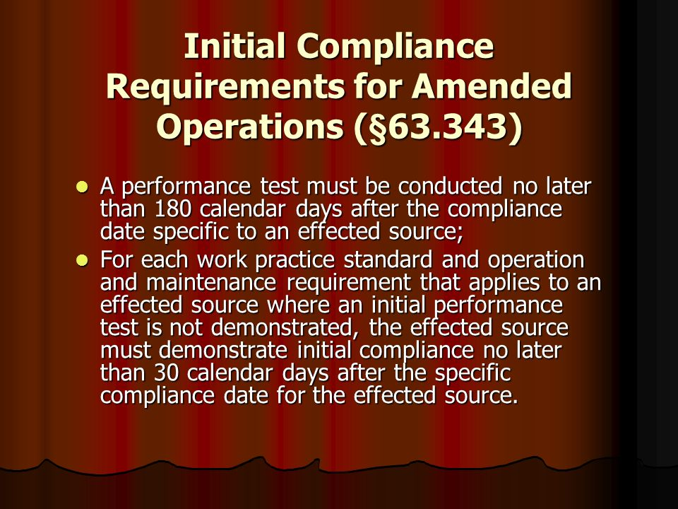 Initial Compliance Requirements for Amended Operations (§63.343)