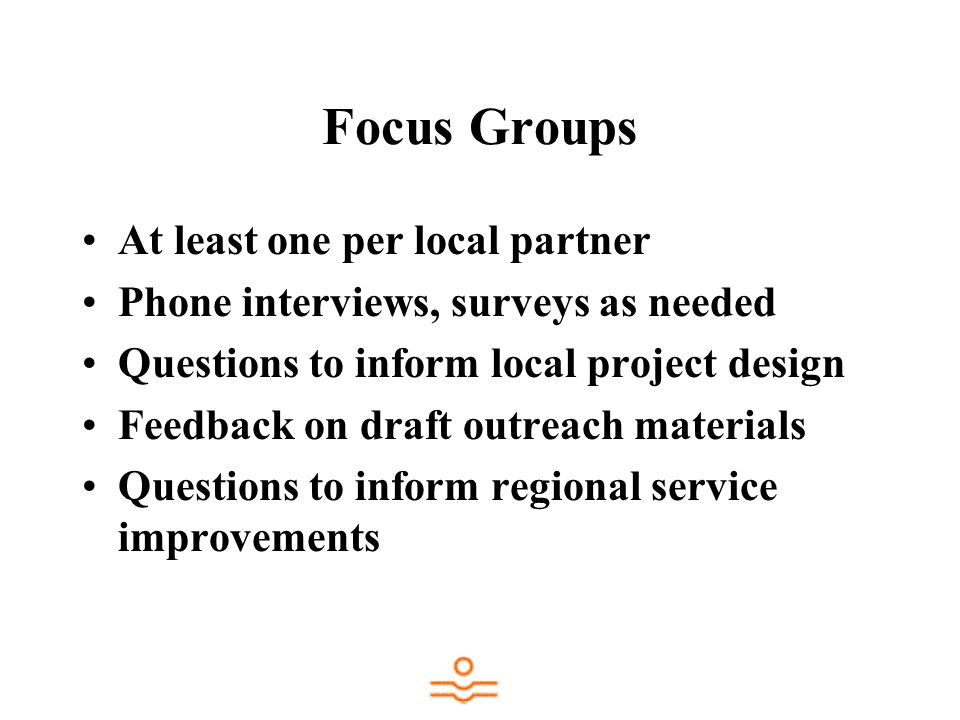 Focus Groups At least one per local partner