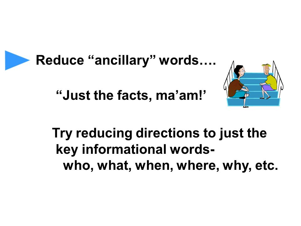 Reduce ancillary words….