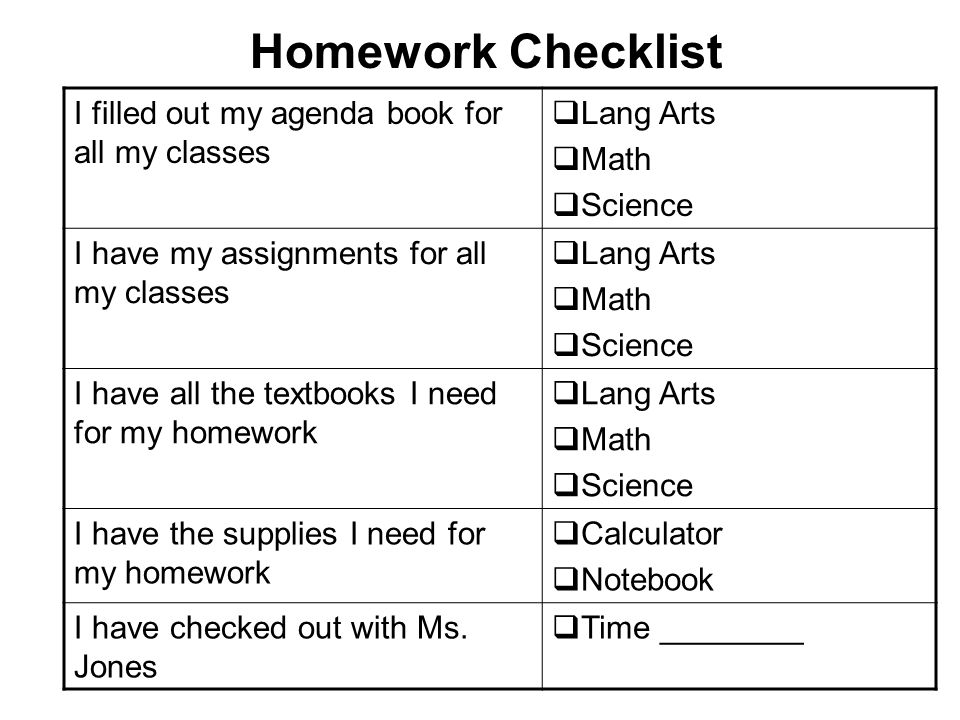 Homework Checklist I filled out my agenda book for all my classes