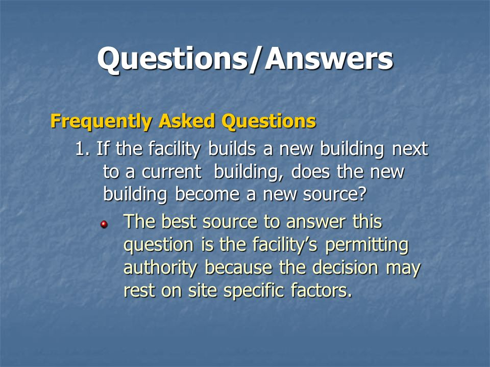 Questions/Answers Frequently Asked Questions