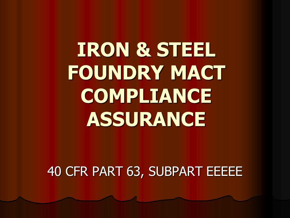 IRON & STEEL FOUNDRY MACT COMPLIANCE ASSURANCE