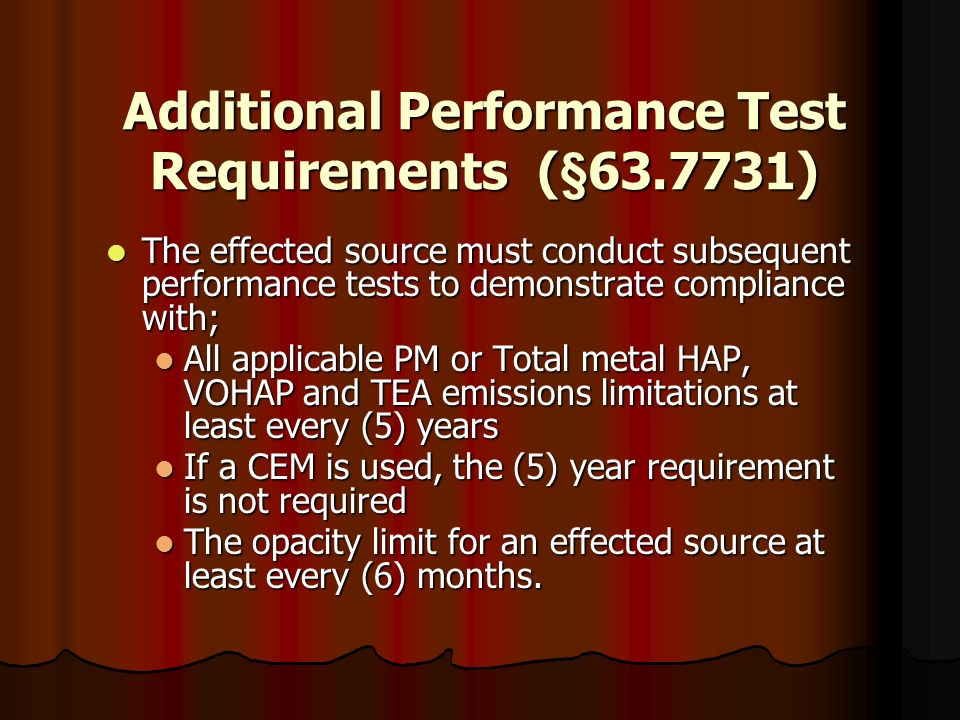 Additional Performance Test Requirements (§63.7731)