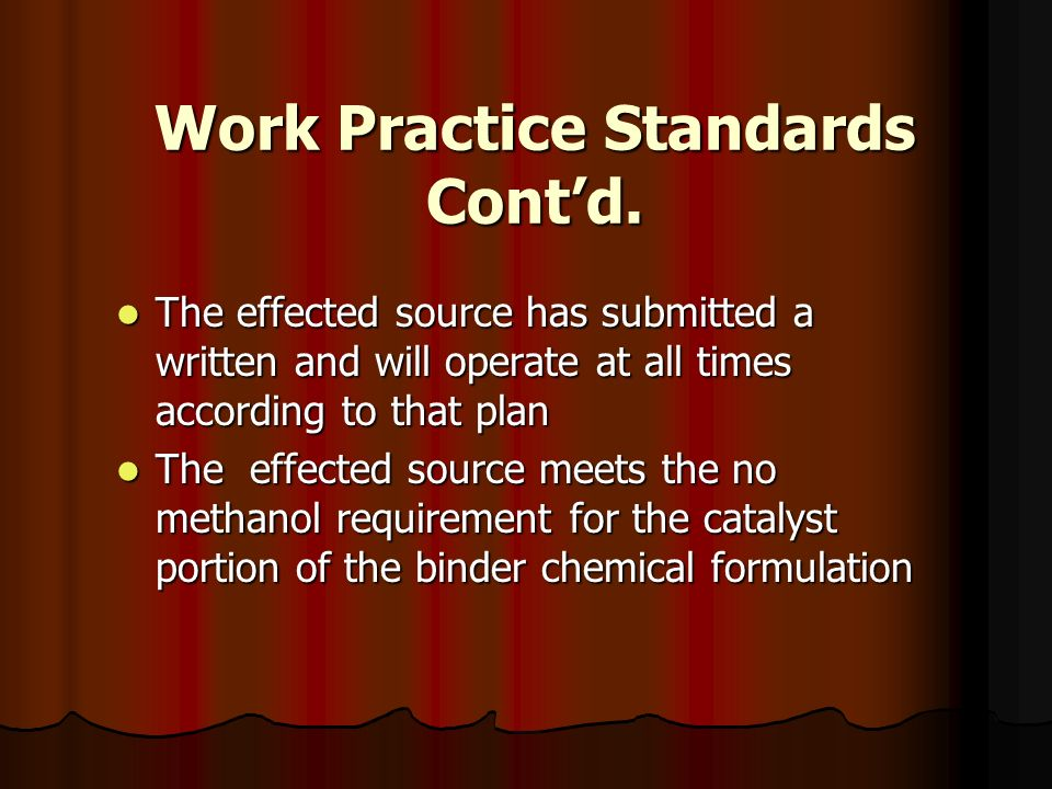 Work Practice Standards Cont'd.